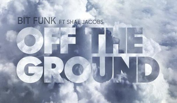 Bit Funk – Off The Ground (ft. Shae Jacobs) [New Single]