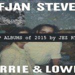 Top Albums 0f 2015 by Jez Ryan - Sufjan Stevens